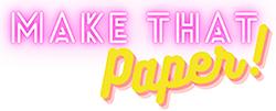 Make That Paper